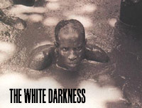 WHITE DARKNESS